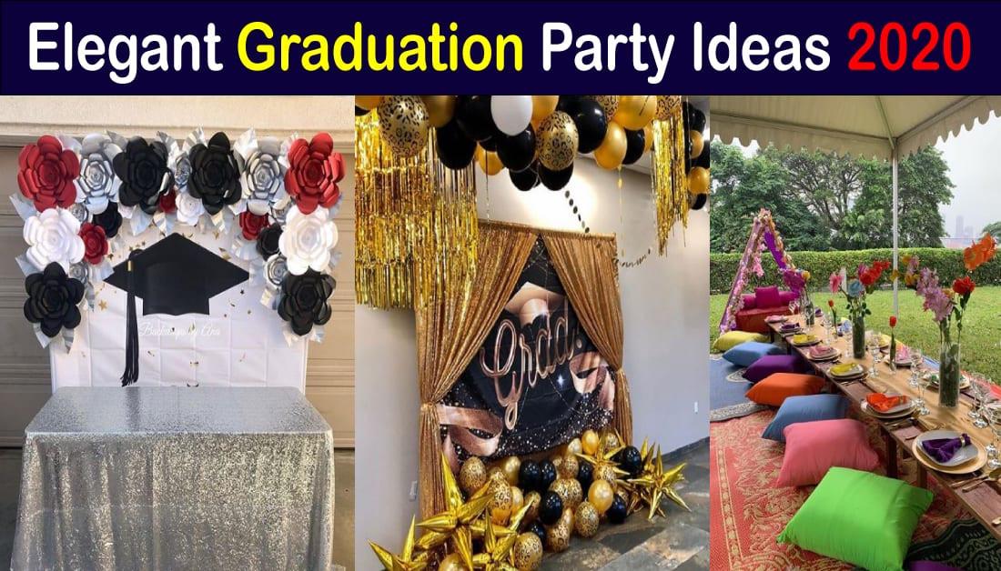 2020 Graduation Party Ideas  20 Elegant Graduation Party Ideas 2020 with amazing