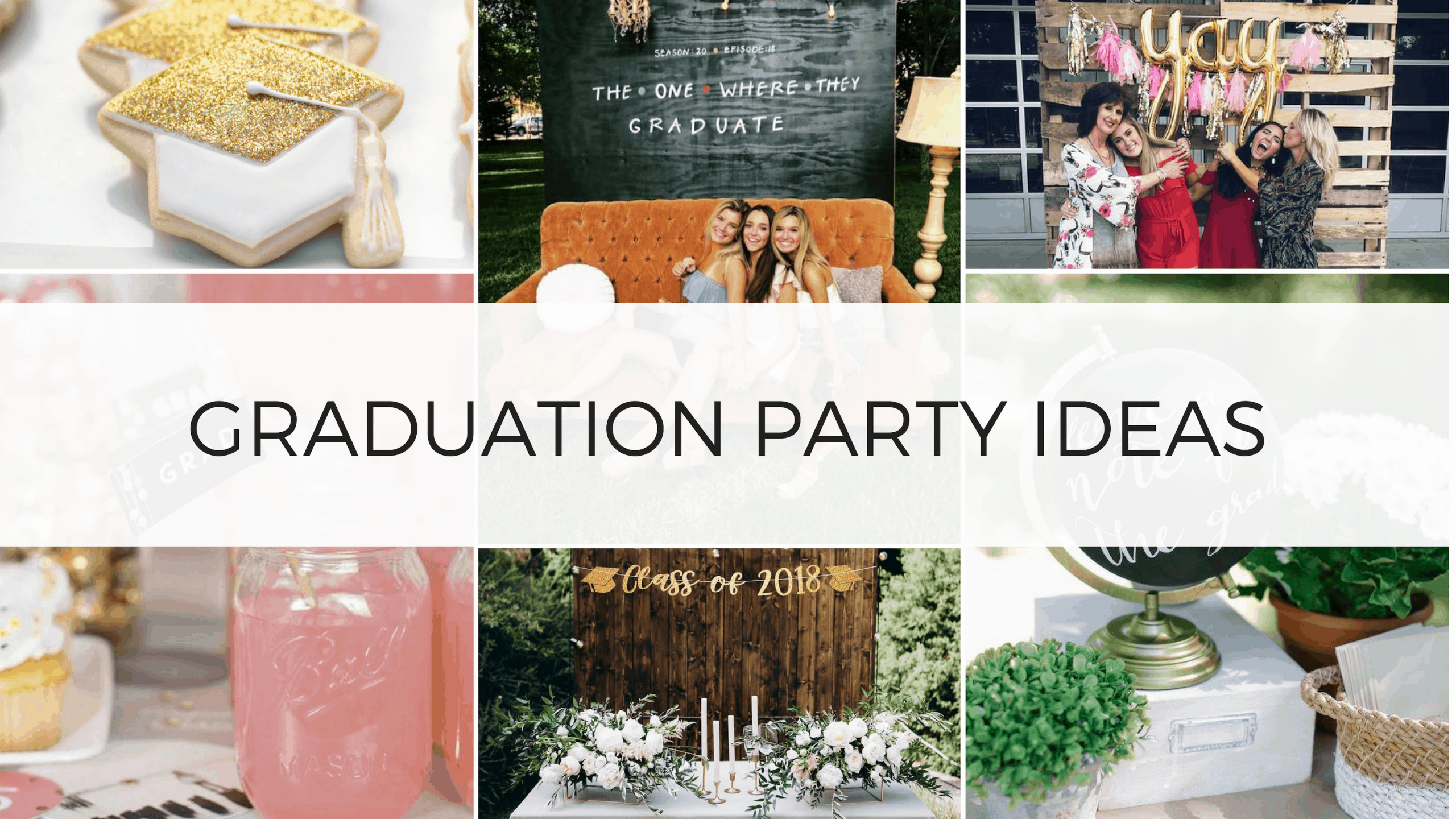 2020 Graduation Party Ideas  52 Best Graduation Party Ideas Guaranteed To Impress By