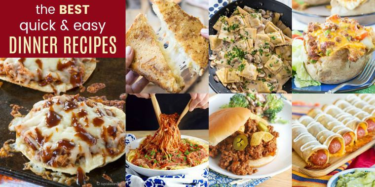 Best Quick Dinners  42 of the Best Quick and Easy Dinner Ideas Cupcakes