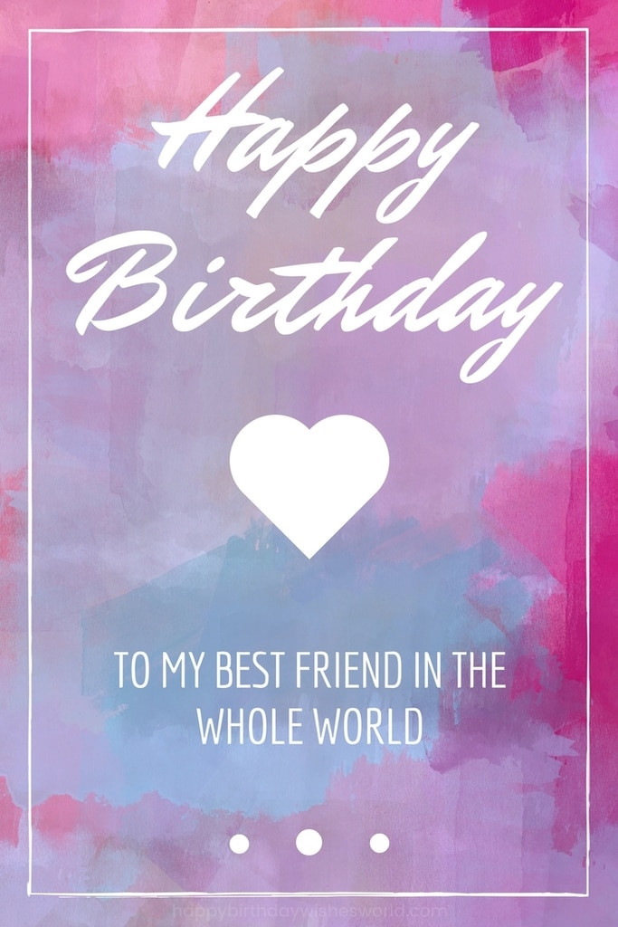 Birthday Wishes For Best Friend  150 Ways to Say Happy Birthday Best Friend Funny and
