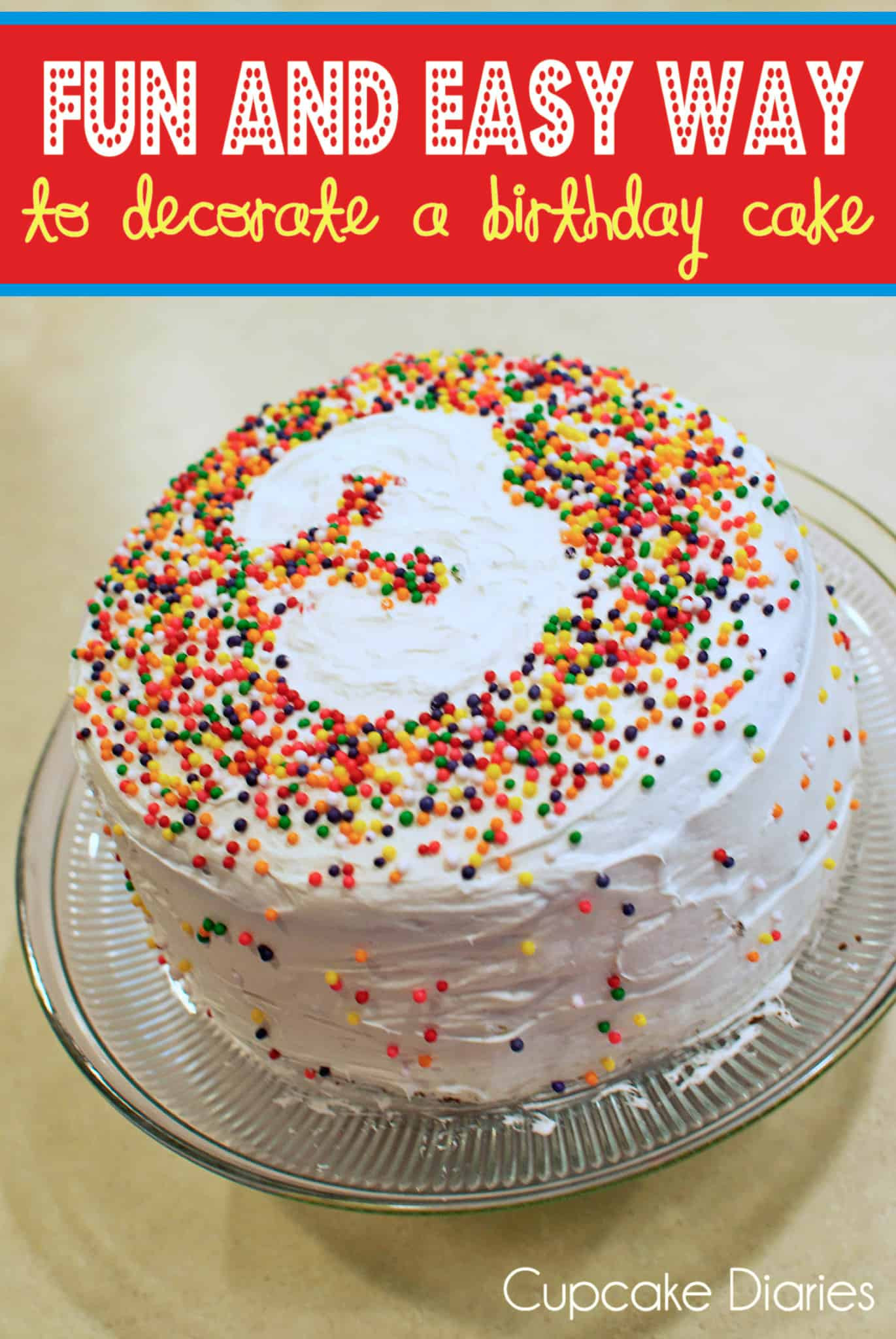 Cake Decorating Ideas For Birthday  Fun and Easy Way to Decorate a Birthday Cake Cupcake Diaries