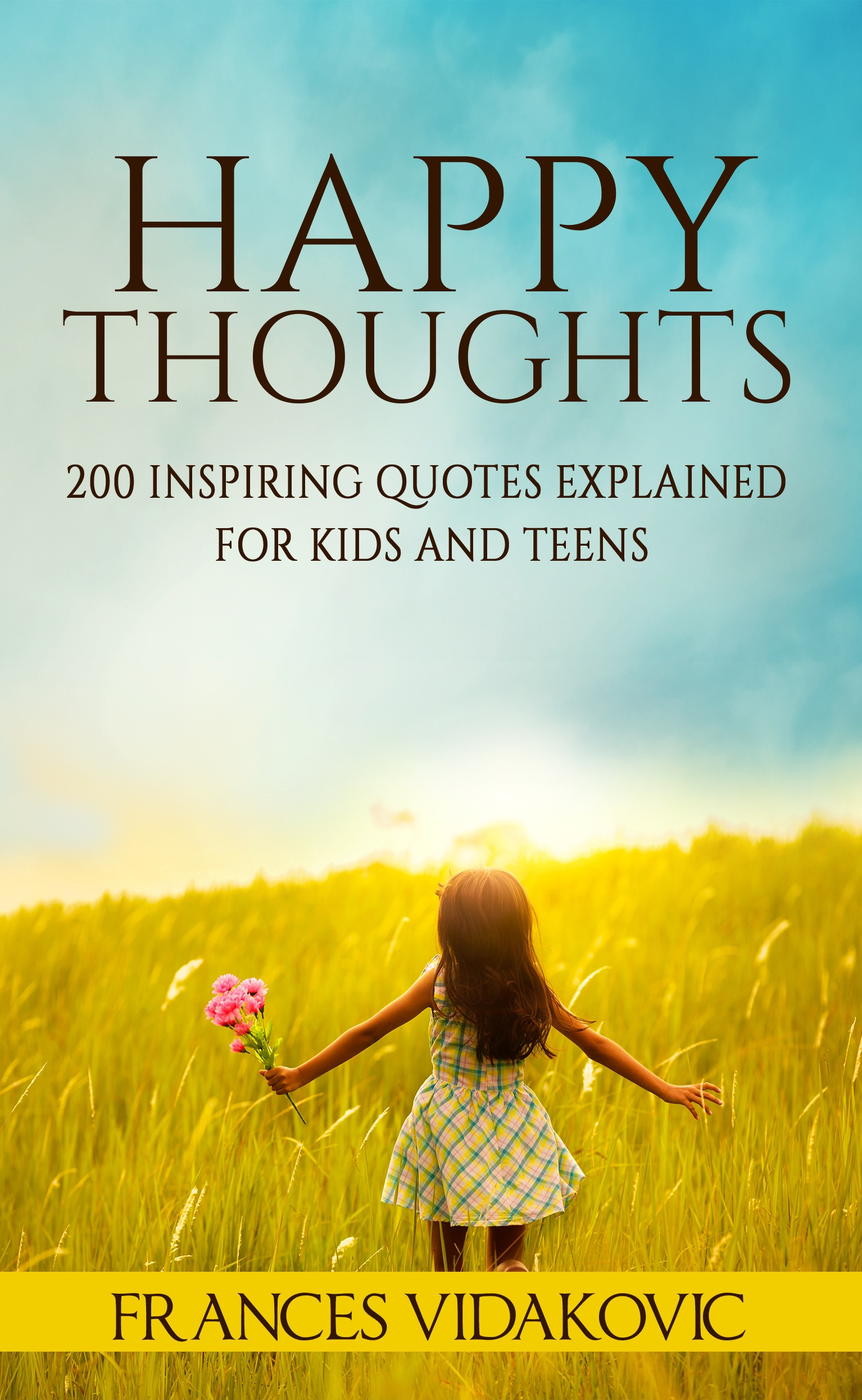 Child Happy Quotes  Happy Thoughts 200 Inspiring Quotes Explained For Kids