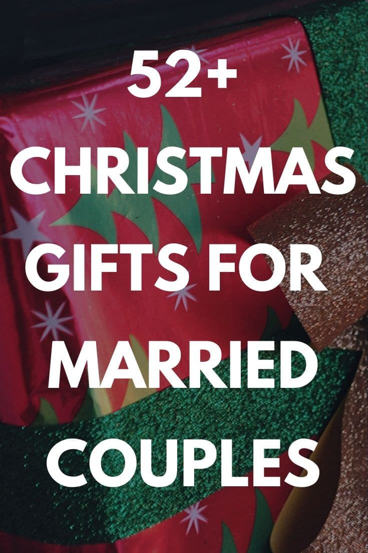 Christmas Gift Ideas For Young Married Couples  Best Christmas Gifts for Married Couples 52 Unique Gift