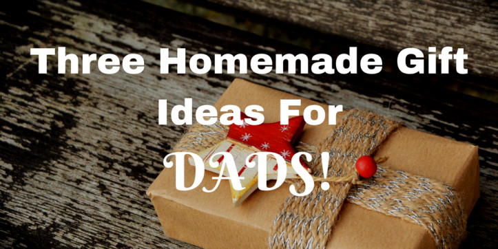 DIY Christmas Gifts For Brothers  Three Homemade Christmas Gift Ideas for Dads – me and b