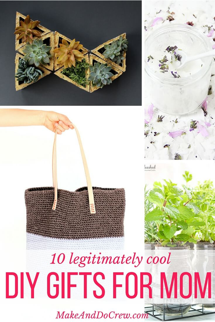DIY Gift For Your Mom  10 Simple and Modern DIY Gift Ideas for Cool Moms