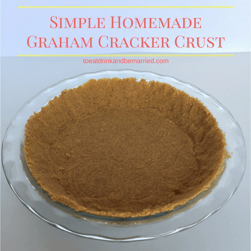 DIY Graham Cracker Crust  Simple Homemade Graham Cracker Crust To Eat Drink & Be