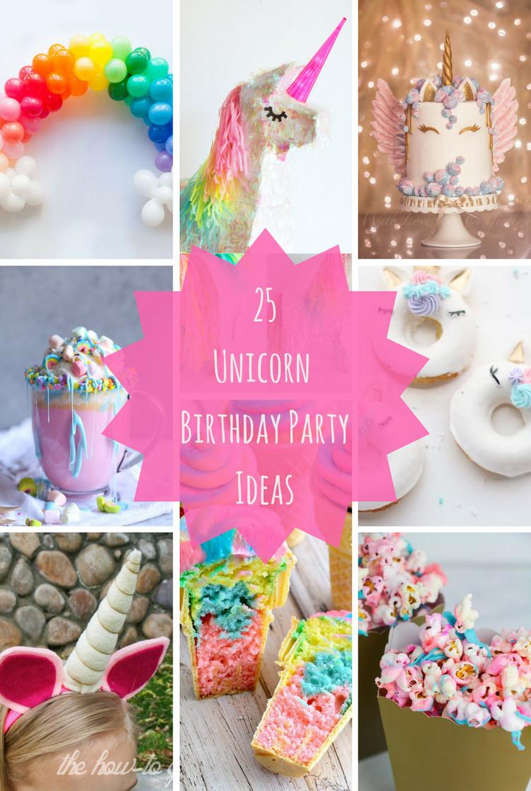 Diy Unicorn Birthday Party Ideas  25 Unicorn Birthday Party Ideas