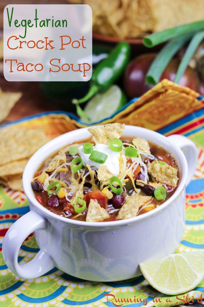 Easy Vegan Crockpot Recipes  Ve arian Taco Soup Crock Pot Recipe