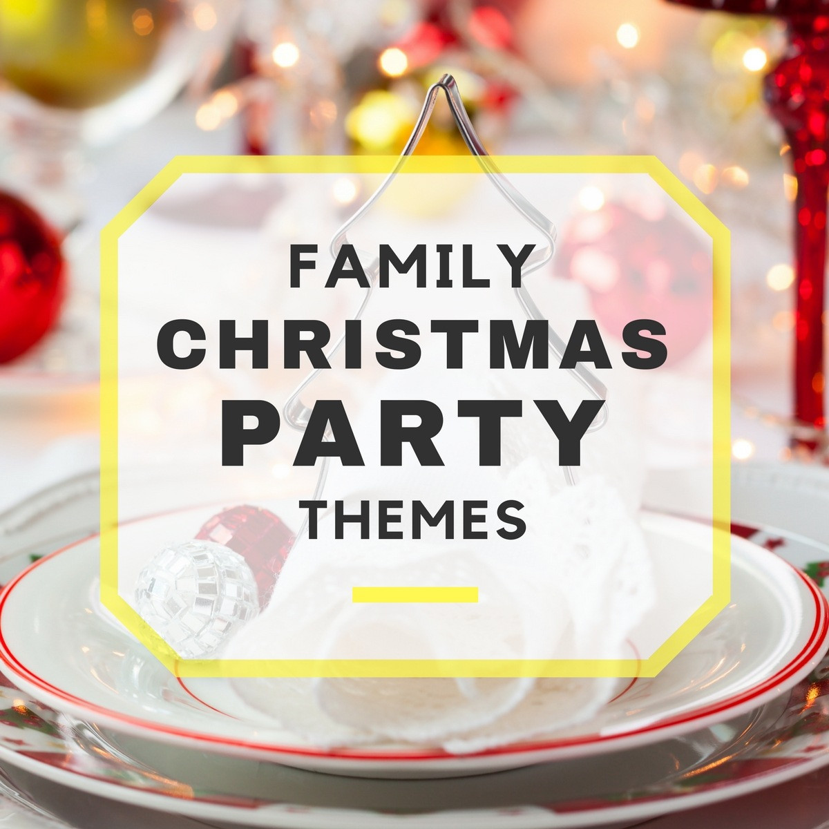 Family Holiday Party Ideas  Family Christmas Party Themes