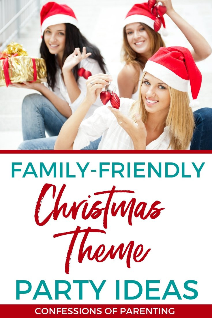 Family Holiday Party Ideas  Family Friendly Christmas Theme Party Ideas Confessions