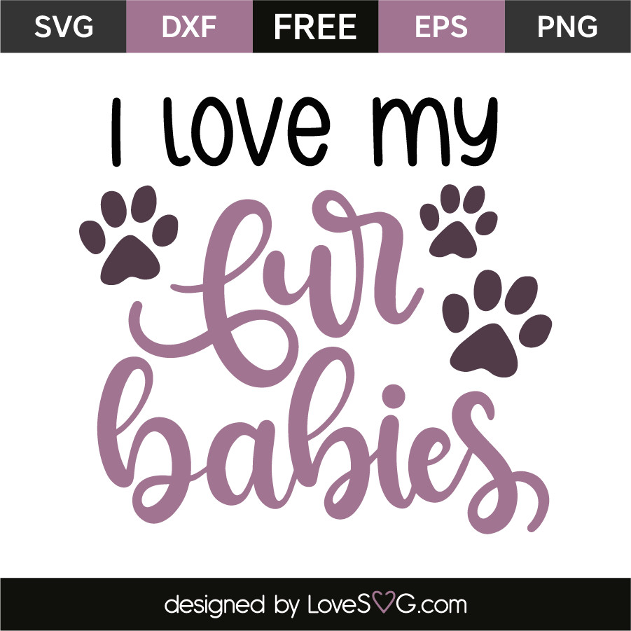 Fur Baby Quotes  I love my fur babies