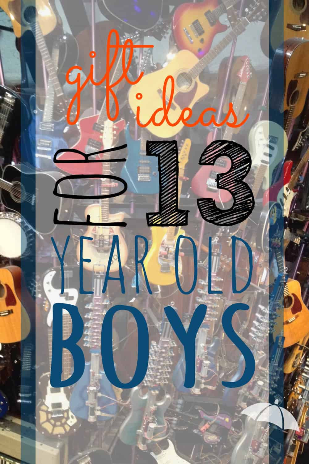 Gift Ideas 13 Year Old Boys  Gift Ideas for 13 Year Old Boys Sunshine and Rainy Days