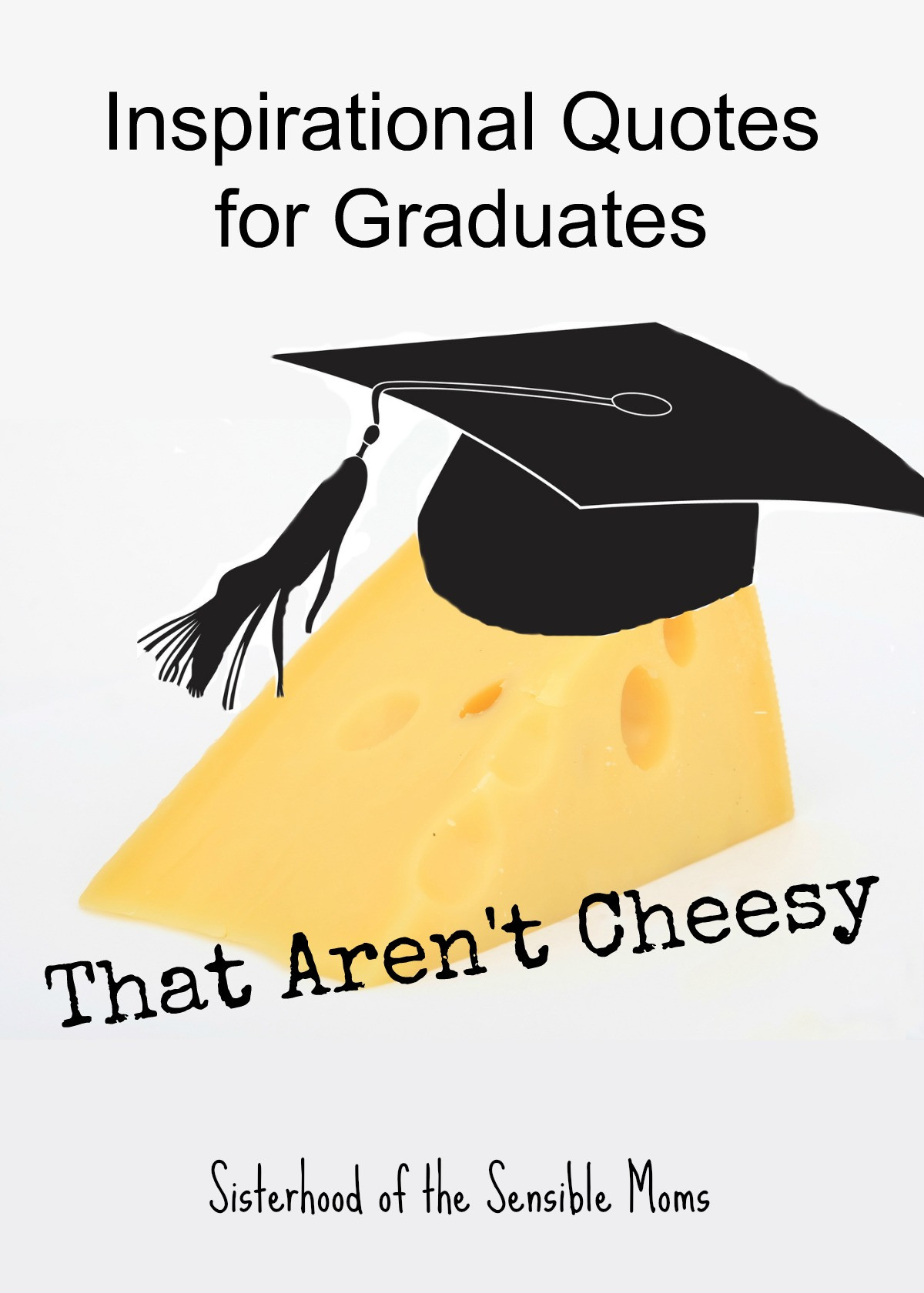 Graduation Motivational Quotes  Inspirational Quotes for Graduates That Aren t Cheesy