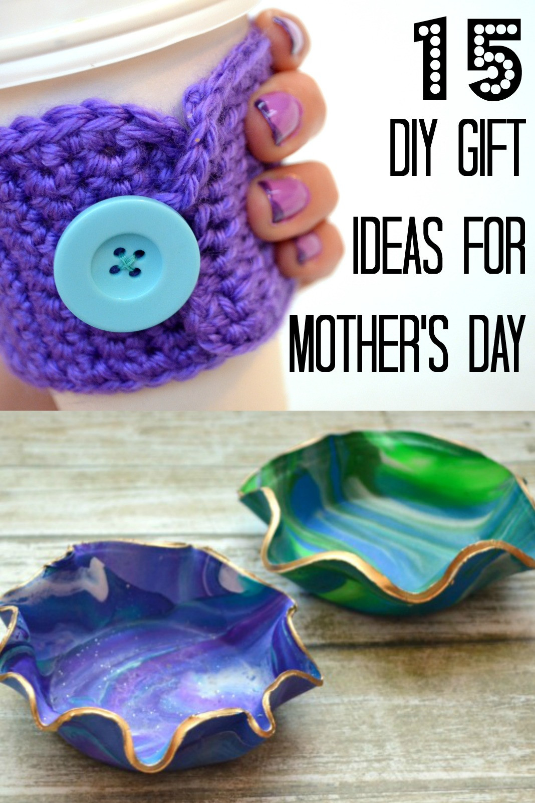 Great Mothers Day Gift Ideas  15 DIY Mother s Day Gift Ideas Amy Latta Creations