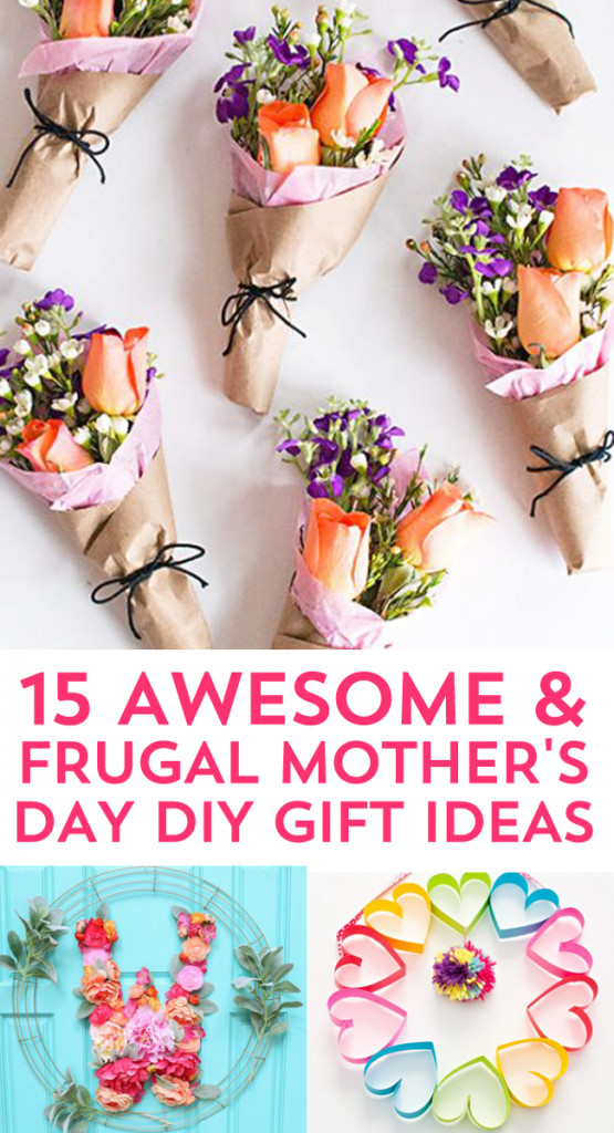 Great Mothers Day Gift Ideas  15 Most Thoughtful Frugal Mother s Day Gift Ideas Frugal