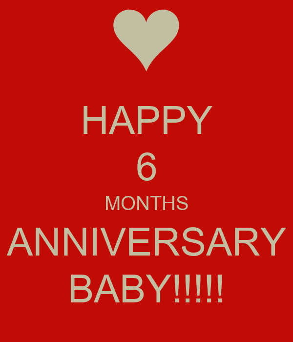 Happy 6 Months Baby Quotes  HAPPY 6 MONTHS ANNIVERSARY BABY Poster Lol