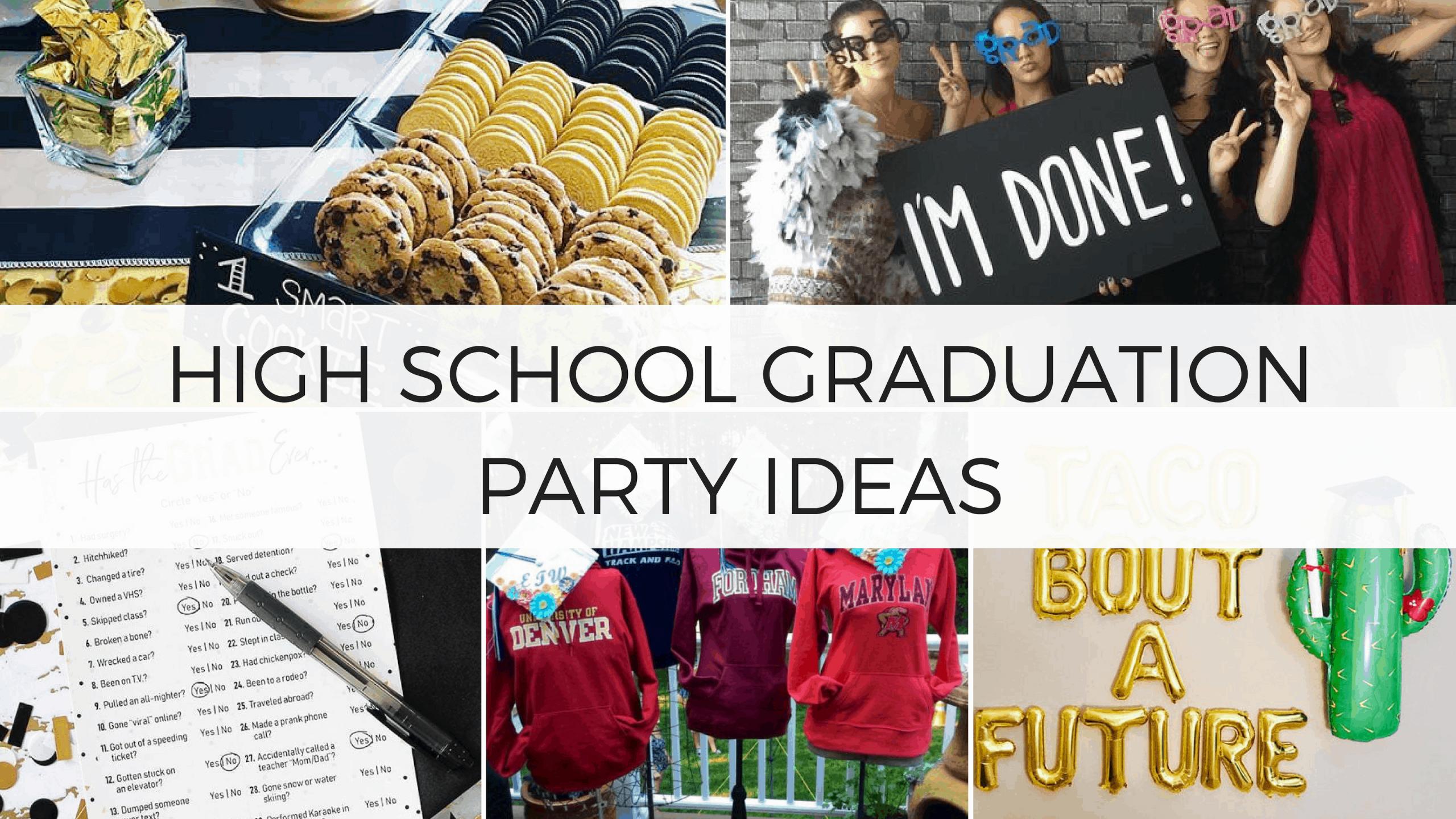 High School Graduation Party Ideas  26 Insanely Creative High School Graduation Party Ideas