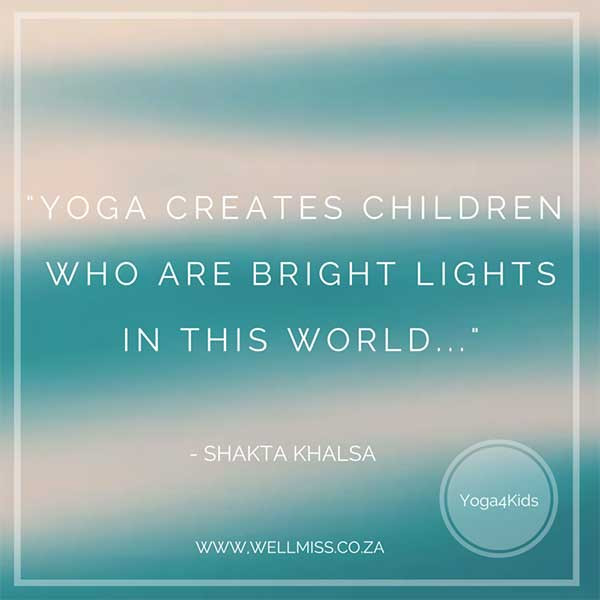 Kids Yoga Quotes  KIDS ON THE MAT WHY YOUR CHILDREN SHOULD BE DOING YOGA