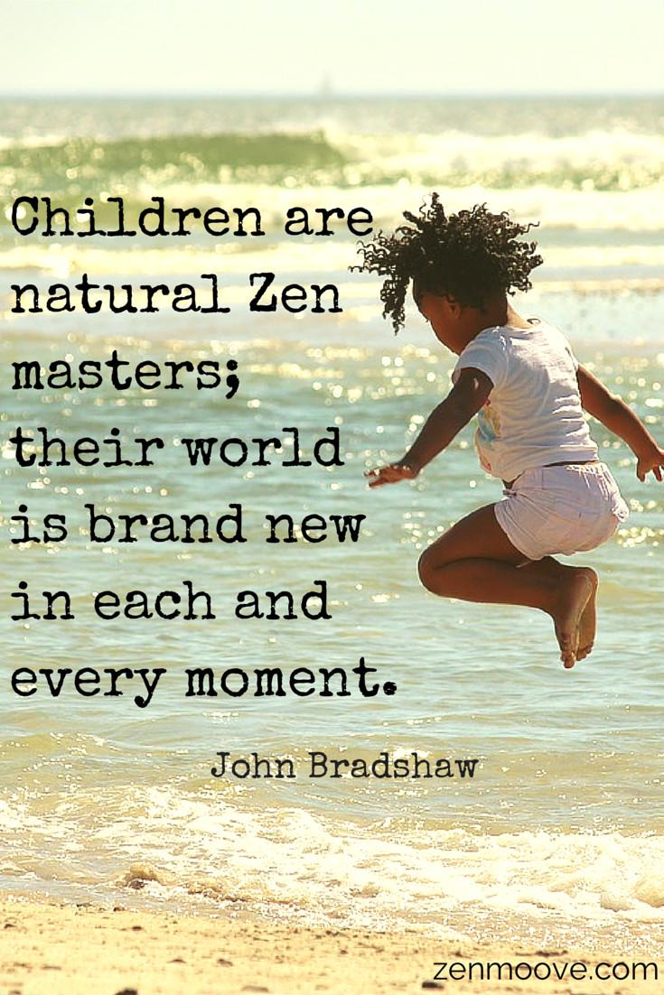 Kids Yoga Quotes  Zen quote John Bradshaw