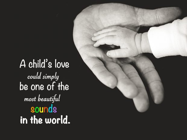 Love For A Child Quotes And Sayings  37 Newborn Baby Quotes To The Love
