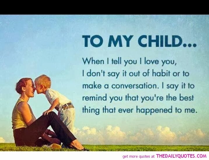 Love For A Child Quotes And Sayings  My Son And Daughter Quotes QuotesGram