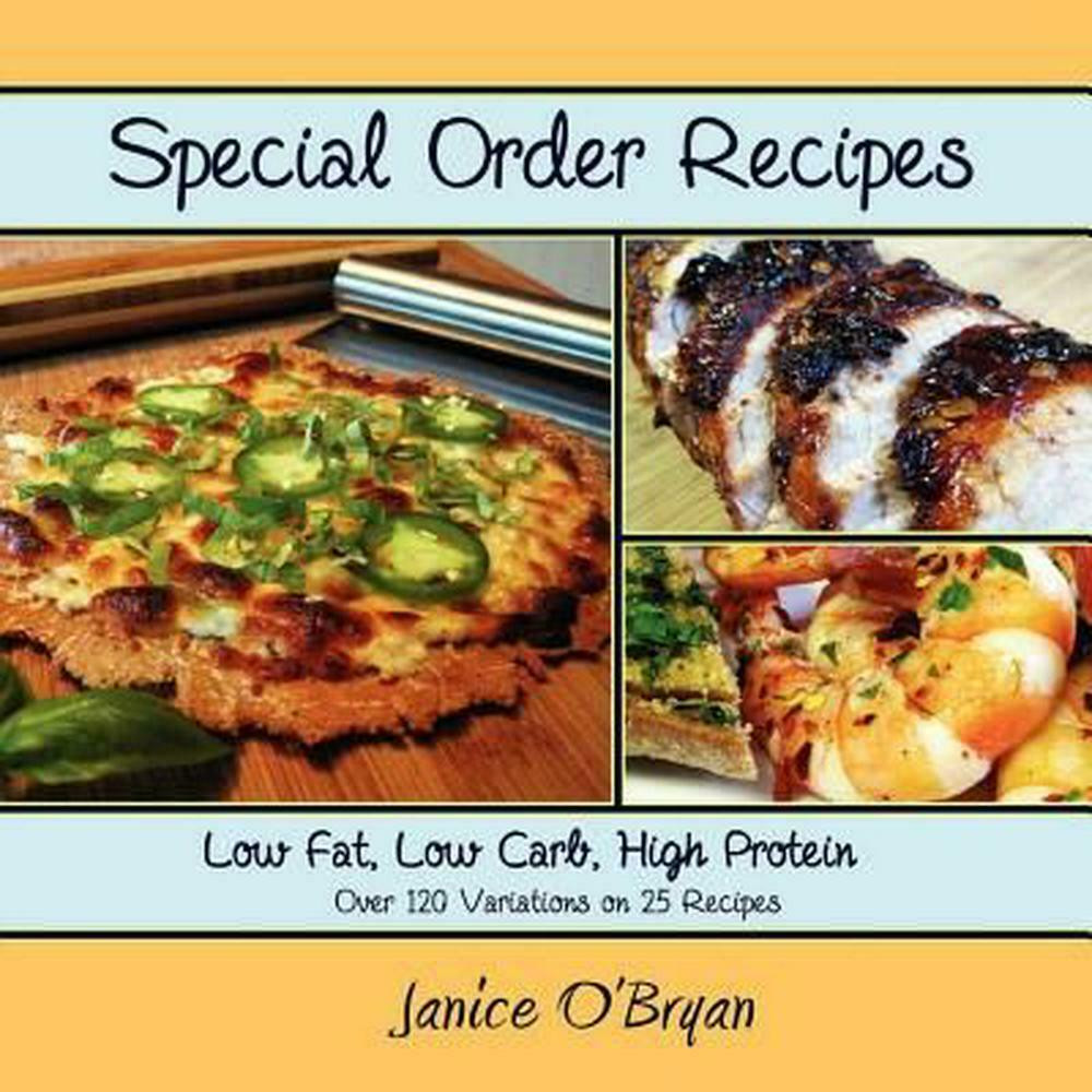 Low Fat High Protein Recipes  Special Order Recipes Low Fat Low Carb High Protein by