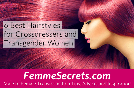 Male To Female Hairstyles  6 Best Hairstyles for Crossdressers and Transgender Women