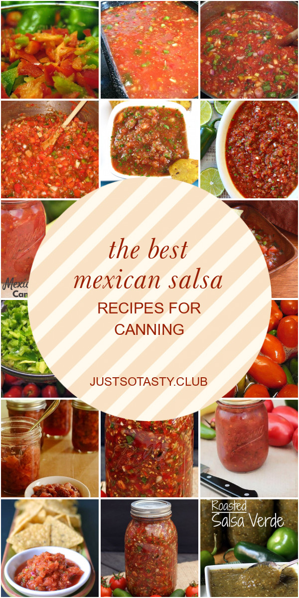 Mexican Salsa Recipe For Canning  The Best Mexican Salsa Recipes for Canning Best Round Up