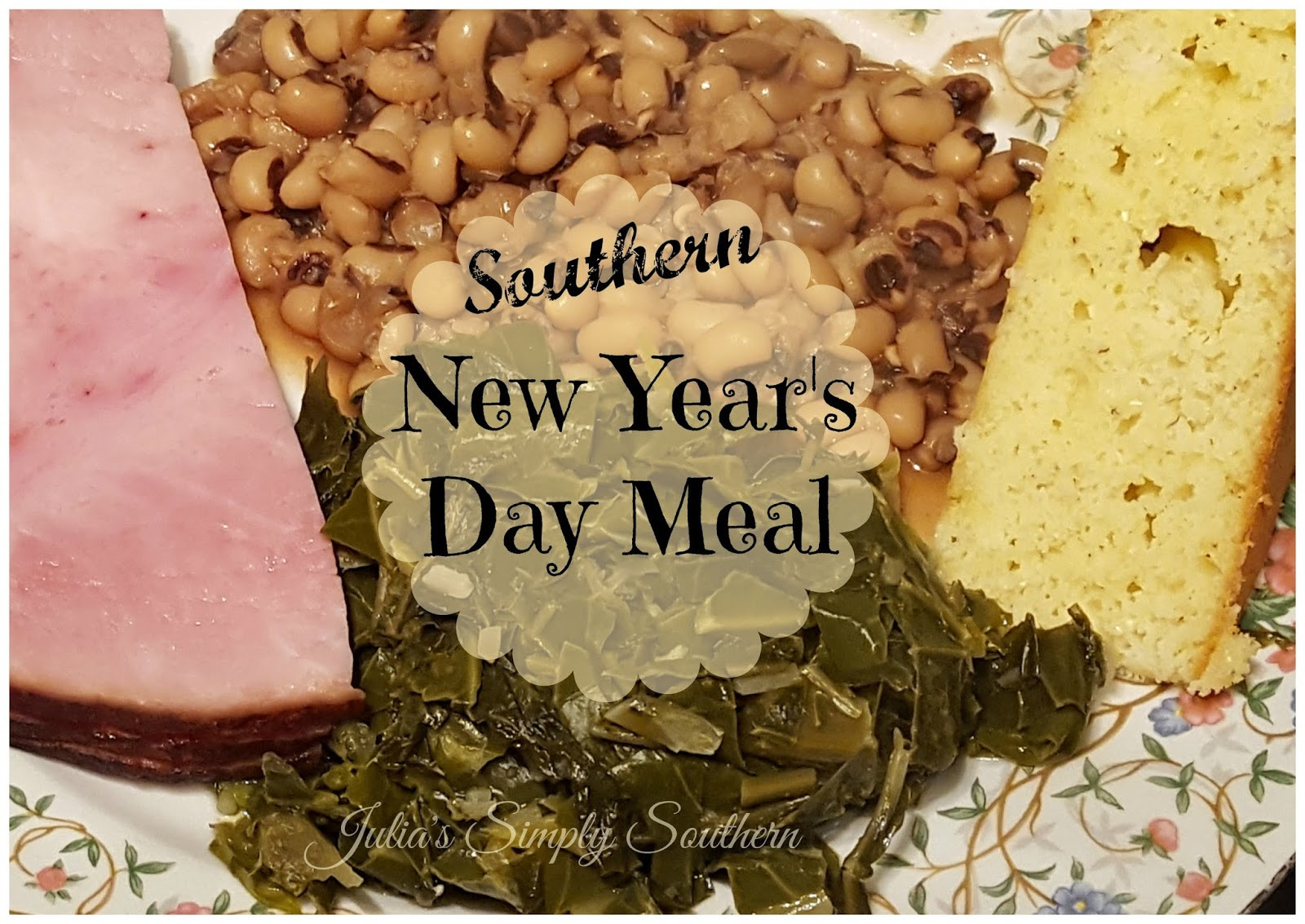 New Year Day Dinner Traditions  Julia s Simply Southern Southern New Year s Day Dinner