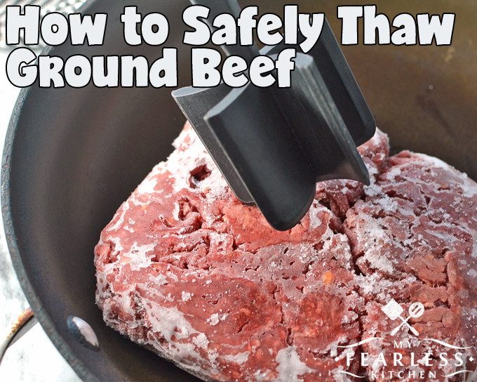Quickly Thawing Ground Beef  How to Safely Thaw Ground Beef My Fearless Kitchen