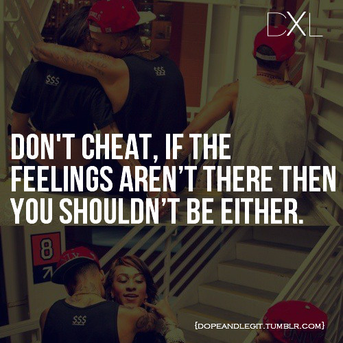 Relationship Cheating Quotes  I can love you better than she can… OR SO YOU THINK