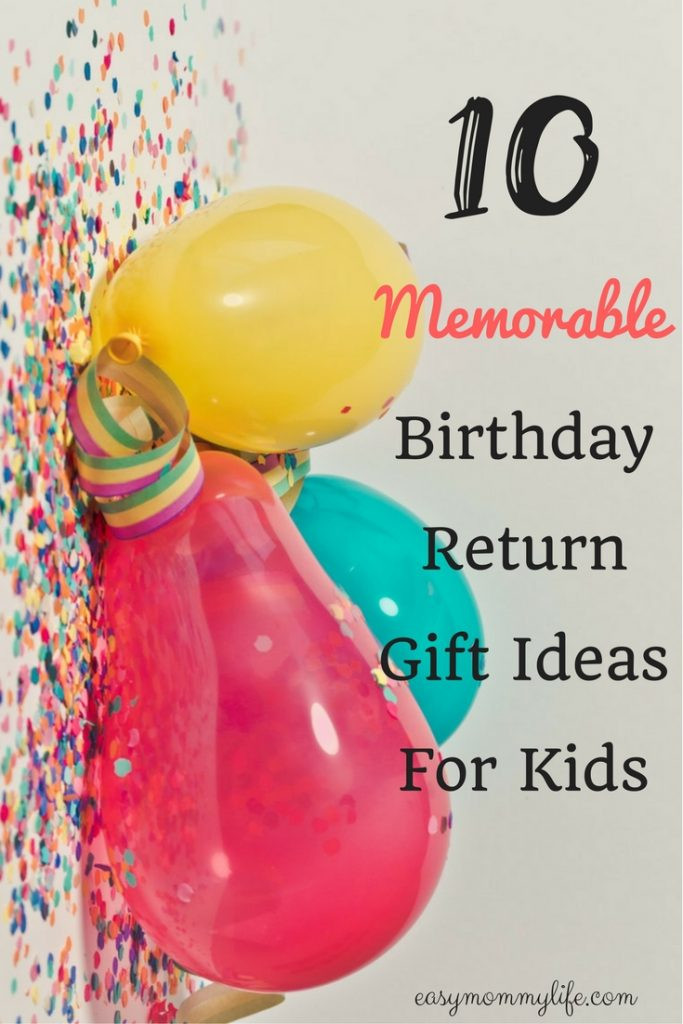 Return Gift Ideas For Kids Birthday Party  10 Memorable Birthday Return Gift Ideas For Kids Easy