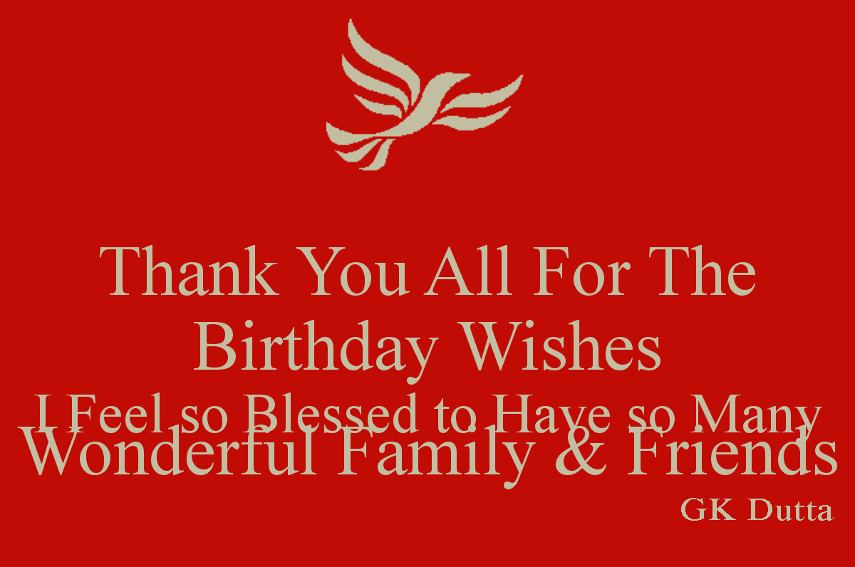 Thank You So Much For The Birthday Wishes  THANK YOU ALL FOR YOUR BIRTHDAY WISHES – GK Dutta