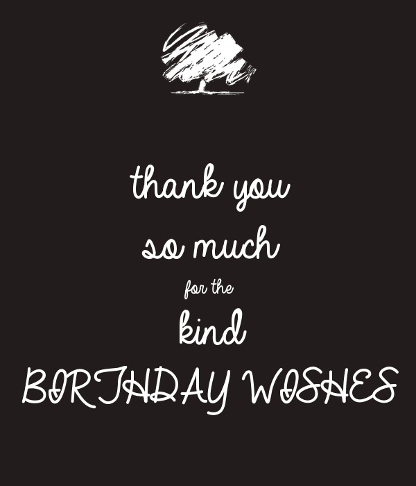 Thank You So Much For The Birthday Wishes  thank you so much for the kind BIRTHDAY WISHES Poster