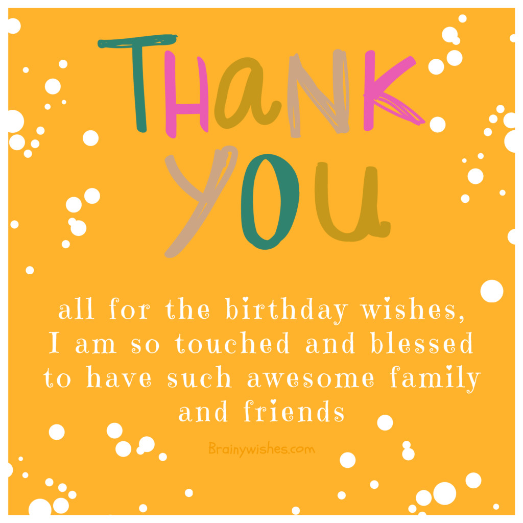 Thank You So Much For The Birthday Wishes  Thank You for Birthday Wishes Ways to Say Thanks For