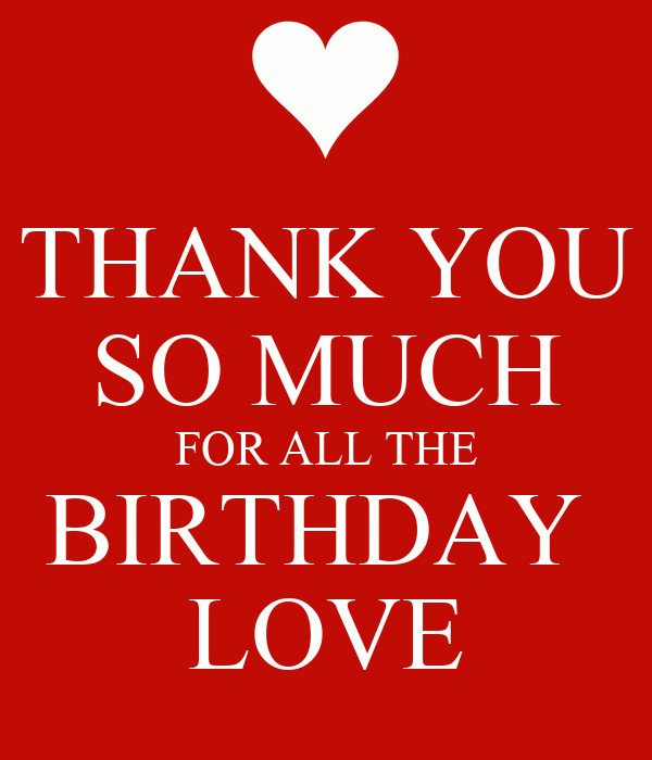 Thank You So Much For The Birthday Wishes  THANK YOU SO MUCH FOR ALL THE BIRTHDAY LOVE Poster