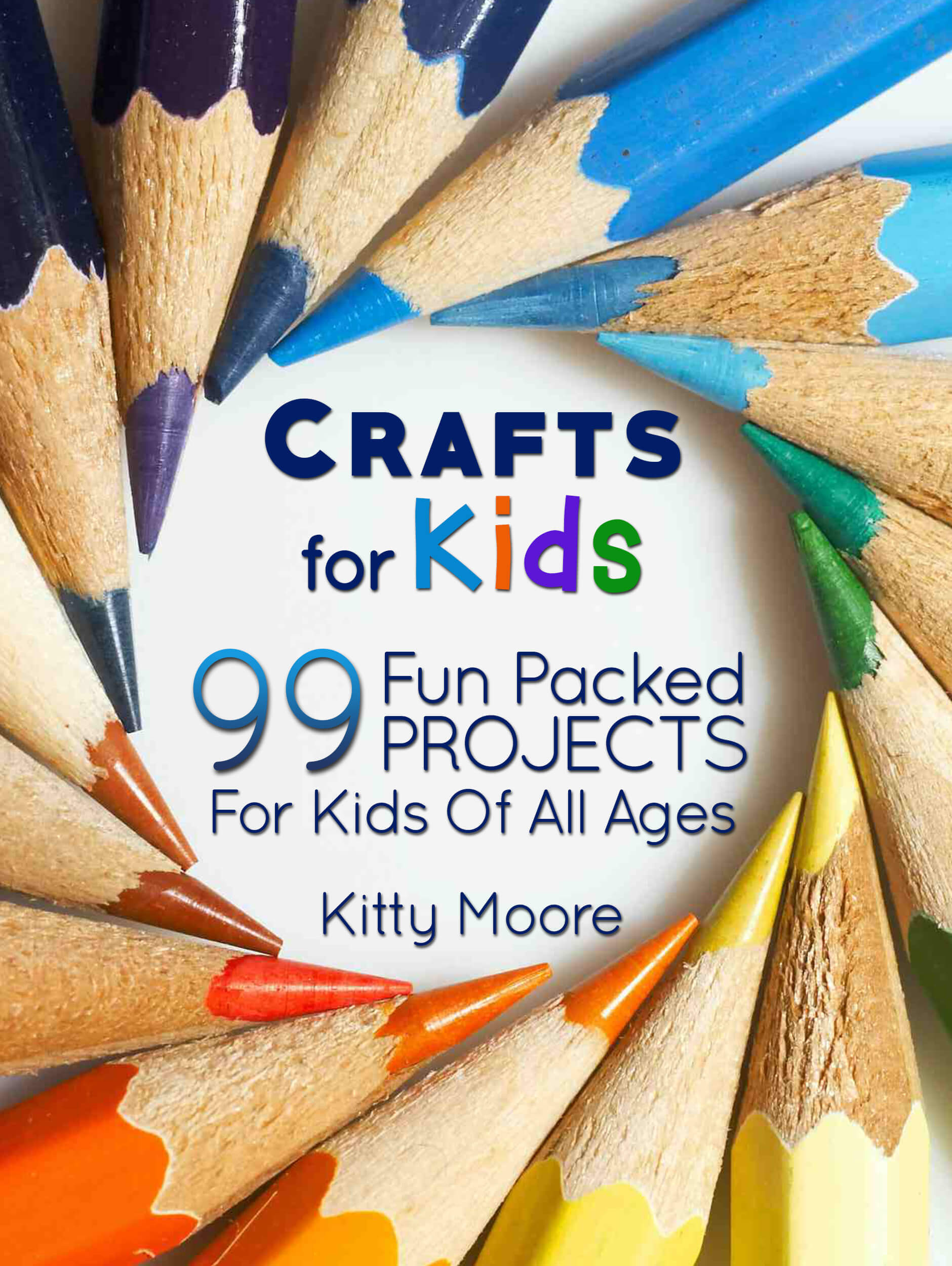 Toddlers Craft Projects  FREE BOOK – Crafts for Kids 99 Fun Packed Projects For