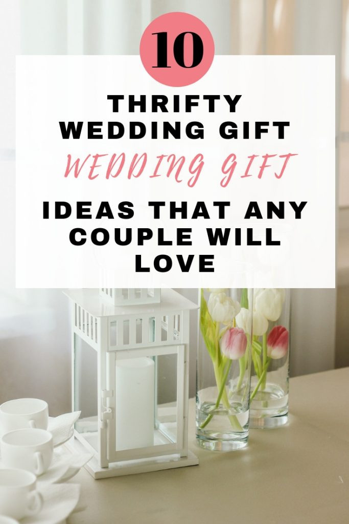 Wedding Gift Ideas For The Couple  10 awesome thrifty wedding t ideas that any couple will